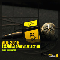 Killerpunkers - ADE 2016 Essential Groove Selection