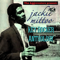 Jackie Mittoo - Key Rocker Anthology