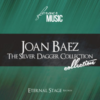 Joan Baez - The Silver Dagger Collection (Forever Music)