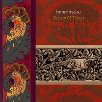 Sidney Bechet - Variety Of Things