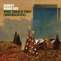 August Burns Red - What Child Is This? (Greensleeves)