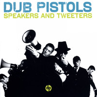Dub Pistols - Speakers and Tweeters