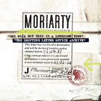 Moriarty - Gee Whiz but This Is a Lonesome Town (The Drifting Letter Office Archive)