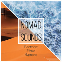 Various Artists - Nomad Sounds (Electronic - Ethnic - Hypnotic)