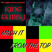 King Tubby - Mash It from the Top (Explicit)