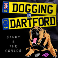 The Gonads - Dogging In Dartford