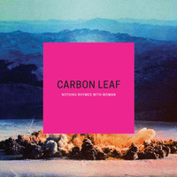 Carbon Leaf - Nothing Rhymes With Woman