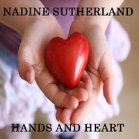 Nadine Sutherland - Hands and Heart