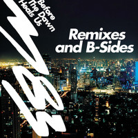 M83 - Before the Dawn Heals Us - Remixes & B-Sides
