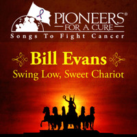 Bill Evans - Pioneers for a Cure - Swing Low, Sweet Chariot