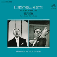 Arthur Rubinstein - Brahms: Violin Sonata No. 2 in A Major, Op. 100 & No. 3 in D Minor, Op. 108