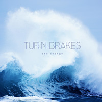 Turin Brakes - Sea Change