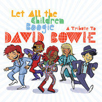 Various Artists / - Let All The Children Boogie: A Tribute to David Bowie