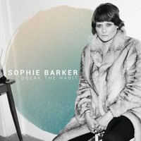 Sophie Barker - Break the Habit