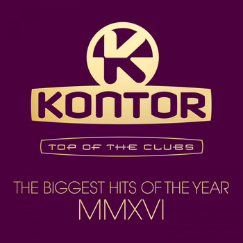 Various Artists - Kontor Top of the Clubs - The Biggest Hits of the Year MMXVI (Explicit)