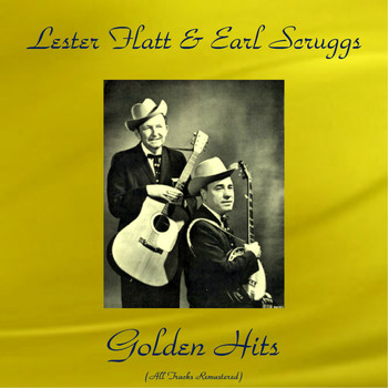Lester Flatt & Earl Scruggs - Lester Flatt & Earl Scruggs Golden Hits (All Tracks Remastered)