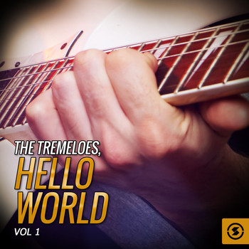 The Tremeloes - The Tremeloes, Hello World, Vol. 1