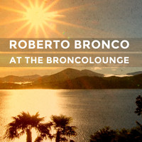 Roberto Bronco - At the Broncolounge