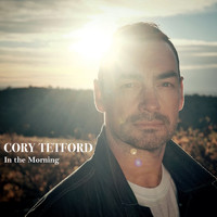 Cory Tetford - In the Morning