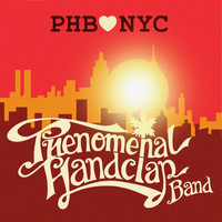 The Phenomenal Handclap Band - Phb Loves Nyc