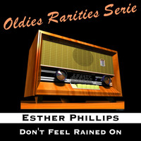 Esther Phillips - Don't Feel Rained On