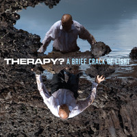 Therapy? - A Brief Crack of Light (Explicit)