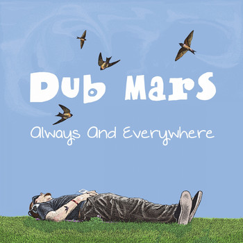 Dub Mars - Always and Everywhere