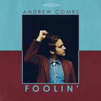 Andrew Combs - Foolin'