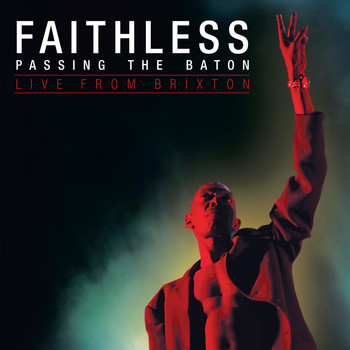 Faithless - Passing the Baton - Live from Brixton
