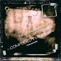 The Voyager Project - Confused Thinking