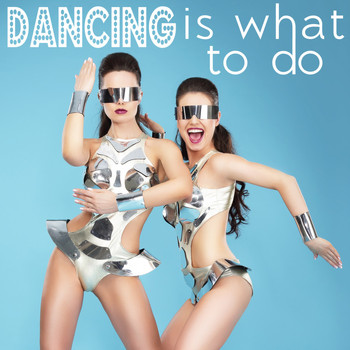 Various Artists - Dancing Is What to Do