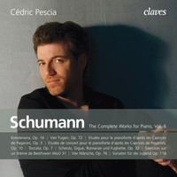 Cédric Pescia & Robert Schumann - Schumann: The Complete Works for Piano, Vol. 6