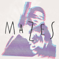 Mazes - Most Days