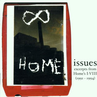 Home - Issues: Excerpts from Home's I-VIII (1991-1994)