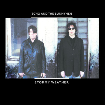 Echo & The Bunnymen - Stormy Weather
