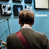 Eyelids - Slow It Goes