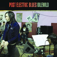 Idlewild - Post Electric Blues