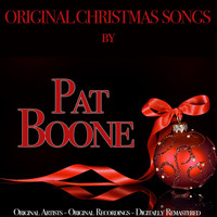 Pat Boone - Original Christmas Songs (Original Artist, Original Recordings, Digitally Remastered)