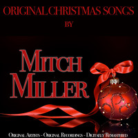 Mitch Miller - Original Christmas Songs (Original Artist, Original Recordings, Digitally Remastered)