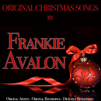 Frankie Avalon - Original Christmas Songs (Original Artist, Original Recordings, Digitally Remastered)