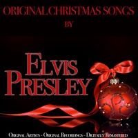 Elvis Presley - Original Christmas Songs (Original Artist, Original Recordings, Digitally Remastered)