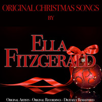 Ella Fitzgerald - Original Christmas Songs (Original Artist, Original Recordings, Digitally Remastered)