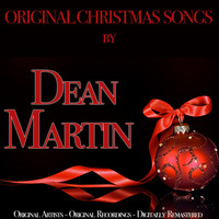 Dean Martin - Original Christmas Songs (Original Artist, Original Recordings, Digitally Remastered)