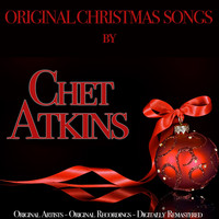Chet Atkins - Original Christmas Songs (Original Artist, Original Recordings, Digitally Remastered)