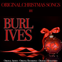 Burl Ives - Original Christmas Songs (Original Artist, Original Recordings, Digitally Remastered)