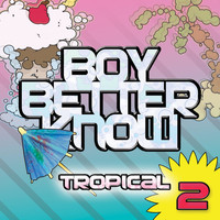 Boy Better Know - Tropical 2