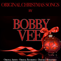 Bobby Vee - Original Christmas Songs (Original Artist, Original Recordings, Digitally Remastered)