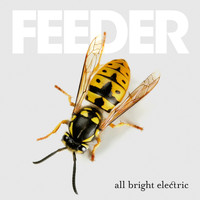 Feeder - All Bright Electric (Deluxe Version)