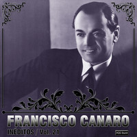 Francisco Canaro - Inéditos, Vol. 21