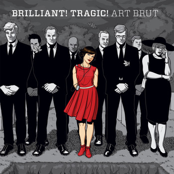 Art Brut - Brilliant! Tragic! (Explicit)